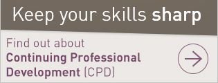 Keep your skills sharp. Find out about Continuing Professional Development (CPD).